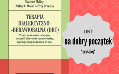 Książka dla terapeuty:Matthew McKay , Jeffrey C. Wood , Jeffrey Brantley, Terapia dialektyczno-behawioralna (DBT)