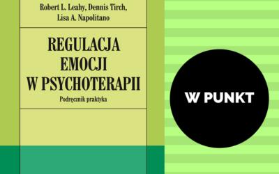 Książka dla terapeuty: Regulacja emocji w psychoterapii