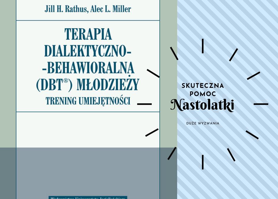 Książka dla terapeuty: Terapia Dielaktyczno-Behawioralna (DBT) młodzieży