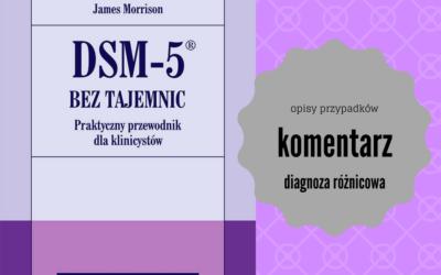 Książka dla terapeuty: DSM V Bez tajemnic