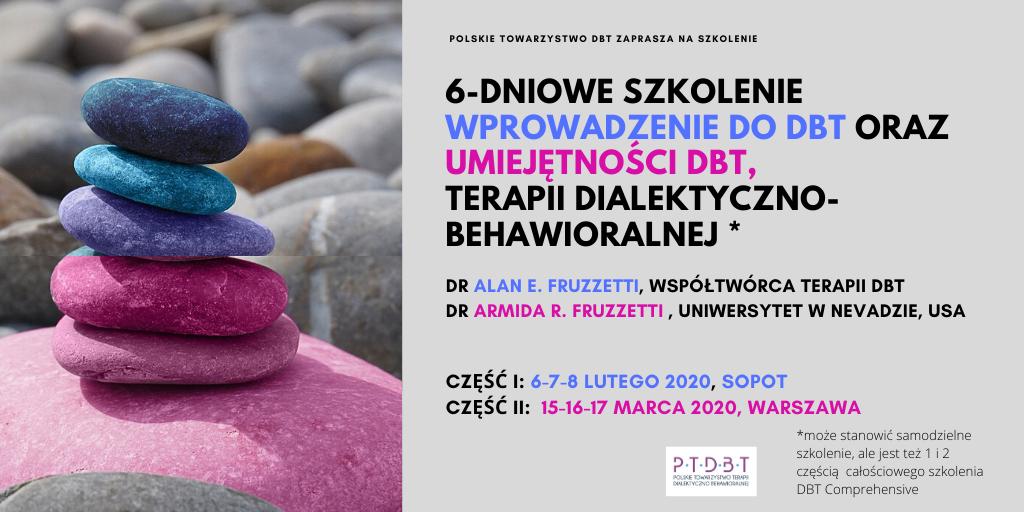 Część I i II Szkolenia Całościowego szkolenia DBT: 6 dni szkoleniowych 6-8 lutego (Sopot) oraz 15-17 marca 2020 (Warszawa)