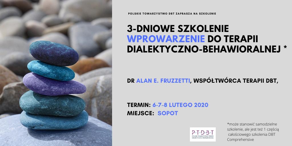 Cz I. DBT Comprehensive Wprowadzenie do DBT: 3 dni szkoleniowe 6-8 lutego 2020 (Sopot)