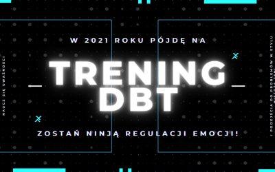 Trening Umiejętności DBT ON-LINE, START 11.01.2021
