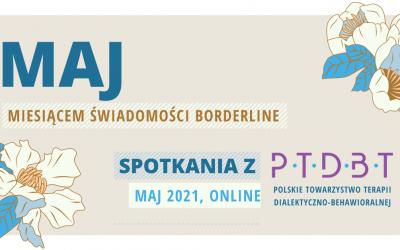 Spotkania z PTDBT 2021 Maj miesiącem świadomości Borderline.