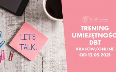 Trening Umiejętności DBT Kraków/ON-LINE, START 13 maja 2021